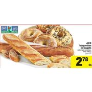ACE Baguettes or Bagels - $2.78