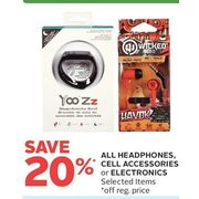 All Headphones, Cell Accessories Or Electronics  - 20% off