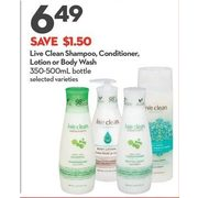 Live Clean Shampoo, Conditioner Lotion Or Body Wash - $6.49 ($1.50 off)