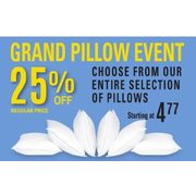 Grand Pillow Event Choose From Our Entire Selection of Pillows - Starting at $4.77 (25% off)